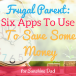 Frugal Parent: 6 Apps To Use To Save Some Money